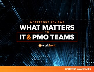 Workfront Reviews: What Matters to IT and PMO Teams