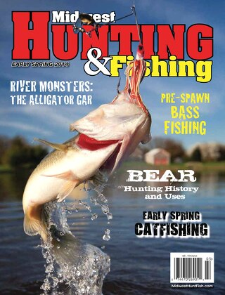 Early Spring 2014 Midwest Hunting & Fishing Magazine