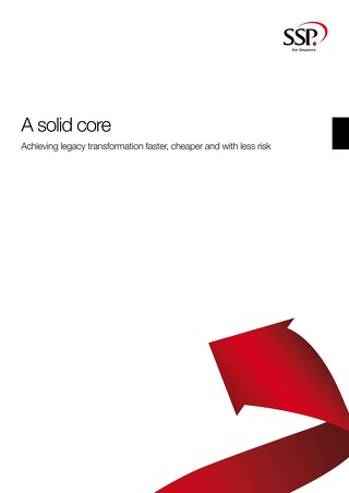 A Solid Core: Achieving Legacy Transformation Faster, Cheaper and With Less Risk - White Paper