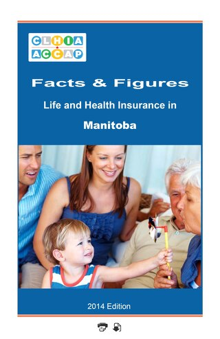 Facts & Figures Life and Health Insurance in Manitoba 2014 Edition