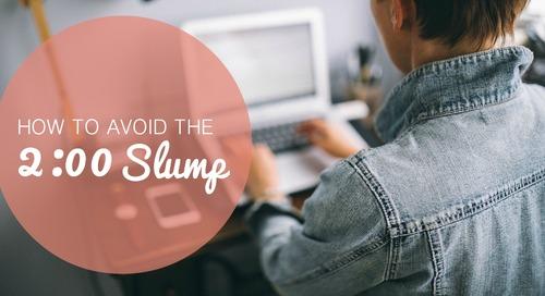 How to Avoid the 2:00 Slump