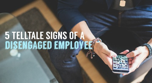 5 Telltale Signs of a Disengaged Employee