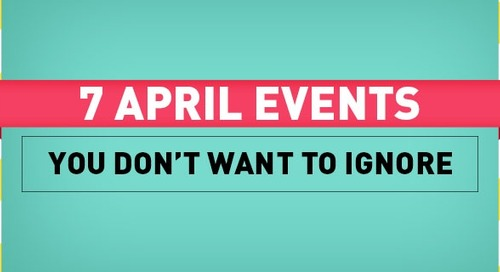 7 Events in April You Won't Want to Ignore