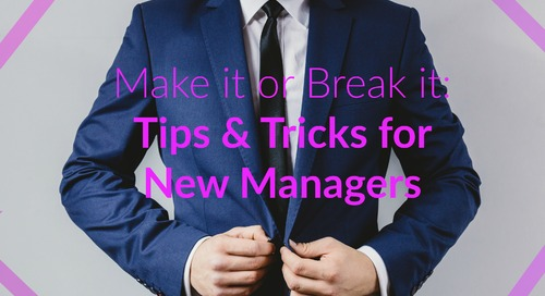Make it or Break it: 5 Tips for New Managers