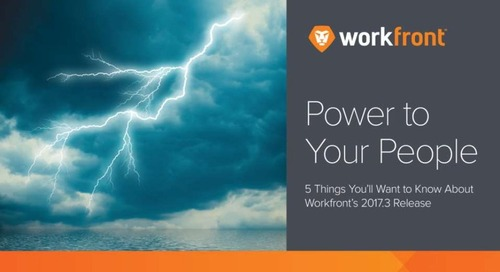 5 Things You'll Want to Know About Workfront's 17.3 Release