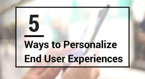 5 Ways to Personalize End User Experiences