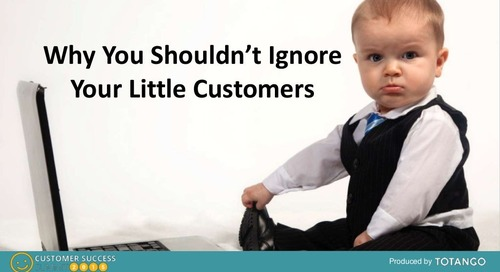 WHY YOU SHOULDN'T IGNORE YOUR LITTLE CUSTOMERS