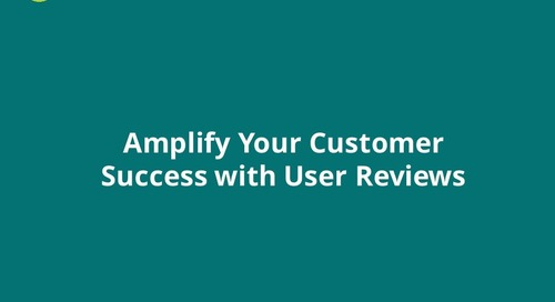 Amplify Your Customer Success With User Reviews