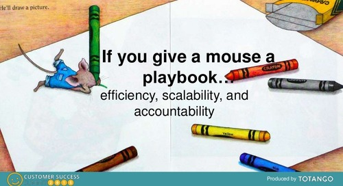 IF YOU GIVE A MOUSE A PLAYBOOK: 5 STEPS FOR GETTING IT RIGHT