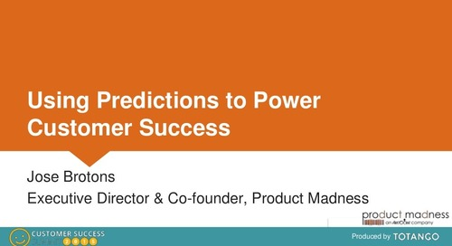 USING PREDICTIONS TO POWER CUSTOMER SUCCESS