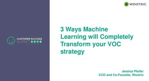 3 Ways Machine Learning Will Transform Your VoC Strategy - CSSummit18