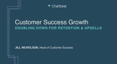 Customer Success Growth - Doubling Down for Retention & Upsells