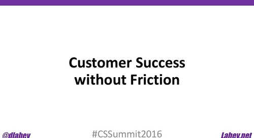 Customer Success Without Friction