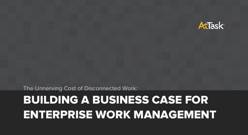 The Unnerving Cost of Disconnected Work: Building a Business Case for Enterprise Work Management