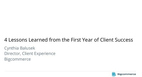 4 Lessons Learned from the First Year of Client Success