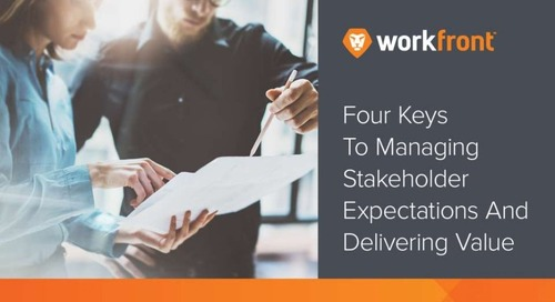 Four Keys to Managing Stakeholder Expectations and Delivering Value