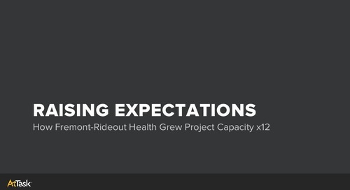 How Fremont-Rideout Health Group Grew Their Project Capacity x12 With AtTask