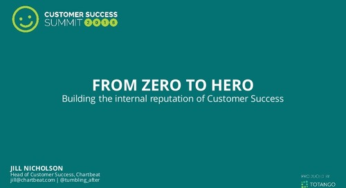 From Zero to Hero: Building the Internal Reputation of Customer Success