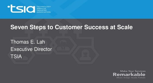 SEVEN STEPS TO CUSTOMER SUCCESS AT SCALE