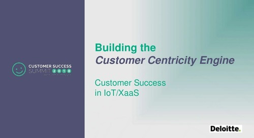 Building the Customer Centricty Engine in IoT and XaaS