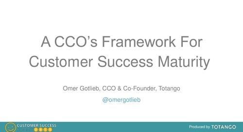 A CCO'S FRAMEWORK FOR CUSTOMER SUCCESS MATURITY