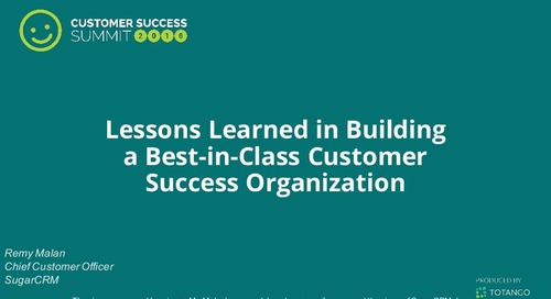 Lessons Learned in Building a Best-in-Class Customer Success Organization