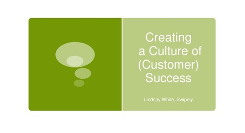Creating a Culture of Customer Success