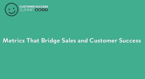 Metrics That Bridge Sales and Customer Success
