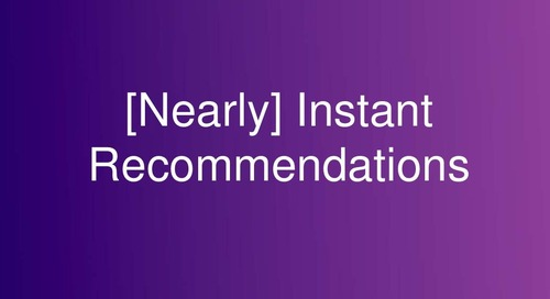 (Nearly) instant recommendations