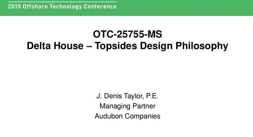 Delta House - Topsides Design Philosophy - Denis Taylor - OTC 2015 Technical Session Presentation