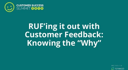 "RUFing It Out With Customer Feedback: Knowing the ""Why"""