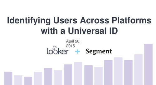 Identifying Users Across Platforms with a Universal ID Webinar Slides