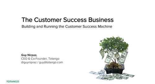 The Customer Success Business presented by Guy Nirpaz