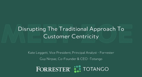 Disrupting the Traditional Approach to Customer Centricity, Featuring Forrester Research