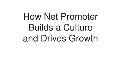 HOW NET PROMOTER BUILDS A CULTURE AND DRIVES GROWTH