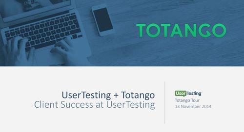 UserTesting + Totango - Client Success at UserTesting