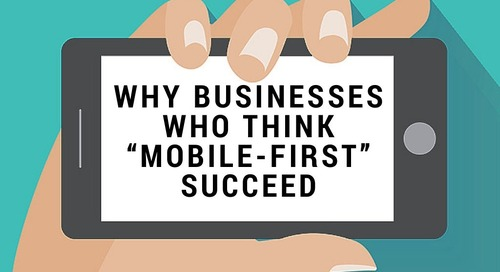 "Why Businesses Who Think ""Mobile-First"" Succeed"