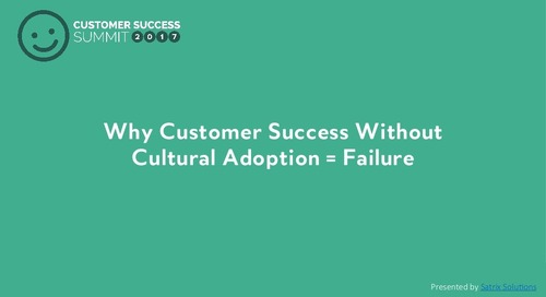 Why Customer Success Without Cultural Adoption = Failure