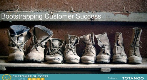 BOOTSTRAPPING CUSTOMER SUCCESS: LESSONS LEARNED FROM THE ROAD