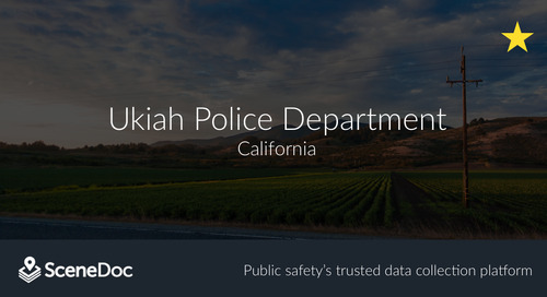 Ukiah Police Working Smarter with SceneDoc Software