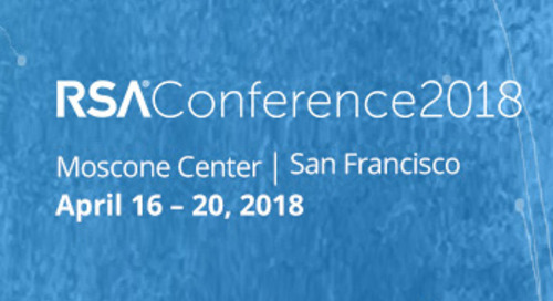 RSA Conference, April 16-20, 2018 - San Francisco, CA