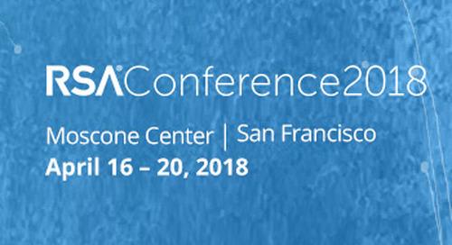 RSA Conference, April 16-20, 2018 - San Francisco, CA