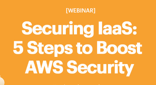 Securing IaaS: 5 Steps to Boost AWS Security