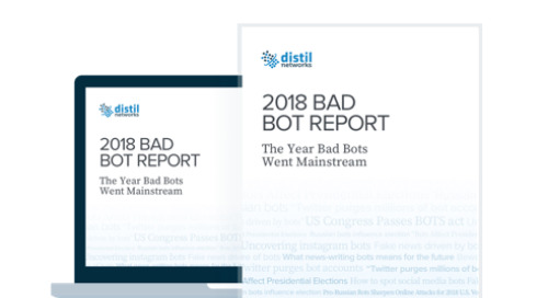 Distil's Bad Bot Report 2018: The Year Bad Bots Went Mainstream