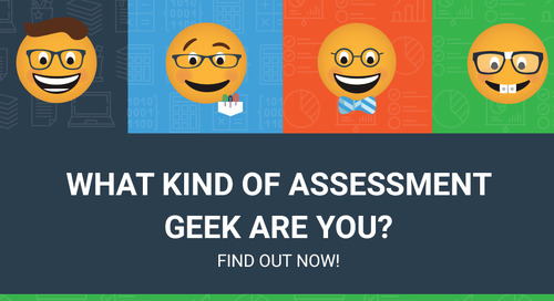What kind of Assessment Geek are you?