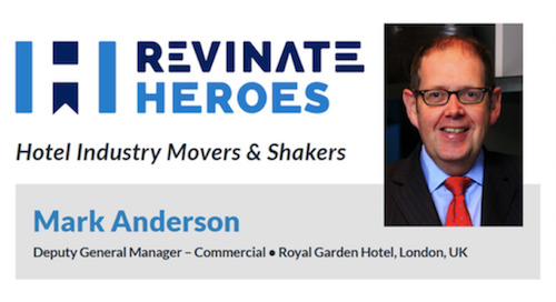 Revinate Heroes: Mark Anderson, Deputy General Manager - Commercial, Royal Garden Hotel