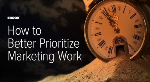 How to Better Prioritize Marketing Work