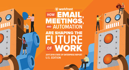 How Email, Meetings & Automation Are Shaping the Future of Work: 2017-2018 State of Enterprise Work Report: U.S. Edition