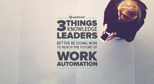 3 Things Knowledge Leaders Better Be Doing Now to Reach the Future of Work Automation