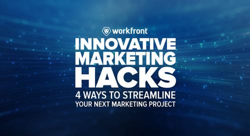 Innovative Marketing Hacks: 4 Ways to Streamline Your Next Marketing Project